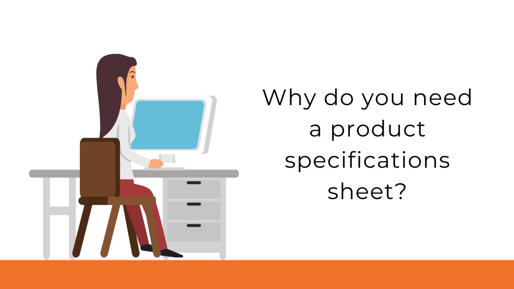 Why do you need a product specification sheet?